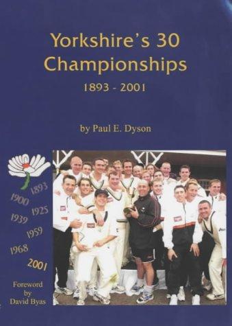 Yorkshire's 30 Championships 1893-2001 por Paul E. Dyson