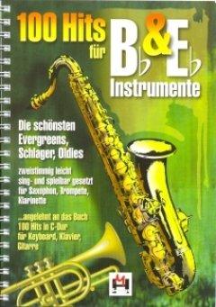 100 HITS FUER B + ES INSTRUMENTE - arrangiert für B-Instrumente (Es-Instrumente) - (Saxophon/Trompete/Klarinette) [Noten / Sheetmusic]