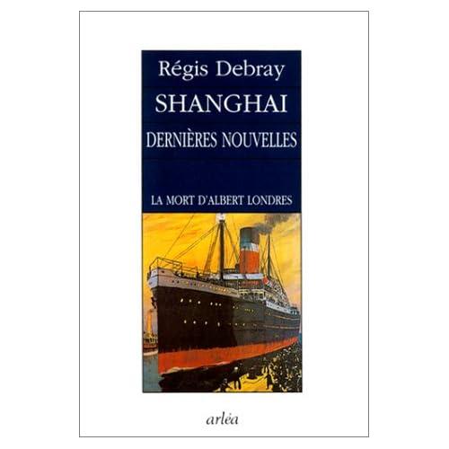 Shanghaï, dernières nouvelles : La Mort d'Albert Londres