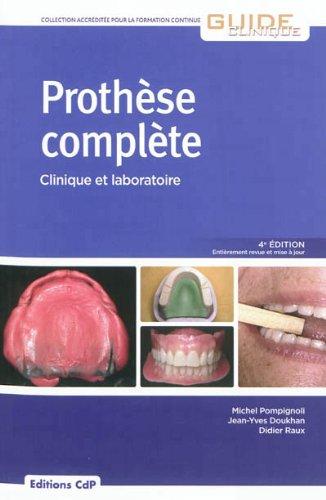 Prothèse Complète: Clinique et Laboratoire - 4eme édition