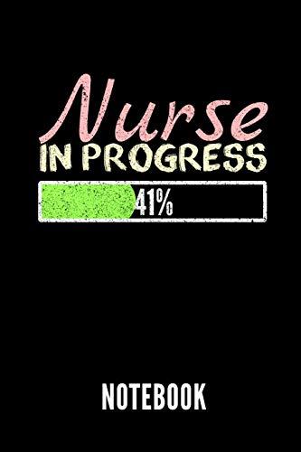 NURSE IN PROGRESS 41% NOTEBOOK: Geschenkidee für Krankenpfleger und Krankenschwestern | Notizbuch mit 110 linierten Seiten | Format 6x9 DIN A5 | Soft ... Autorennamen für mehr Designs zu diesem Thema