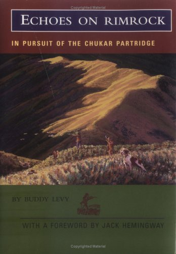Echoes on Rimrock: In Pursuit of the Chukar Partridge (The Pruett Series) by Levy Buddy (1999-03-01)