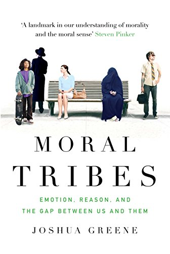 Moral Tribes: Emotion, Reason and the Gap Between Us and Them (English Edition) -
