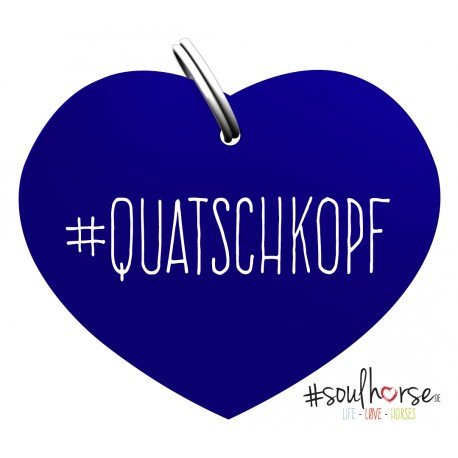 Pferde Glücksmarke Herzmarke '#Quatschkopf' in blau von Soulhorse