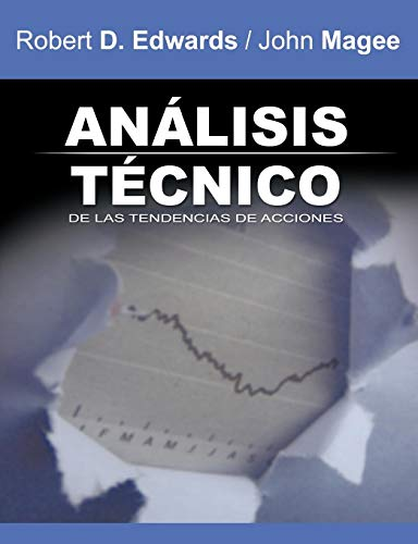 Analisis Tecnico de Las Tendencias de Acciones / Technical Analysis of Stock Trends (Spanish Edition)