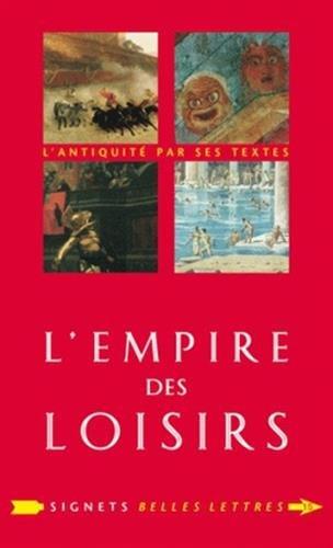 L' Empire des loisirs: L'otium des Romains