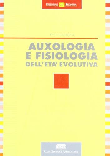 Auxologia e fisiologia dell'et evolutiva