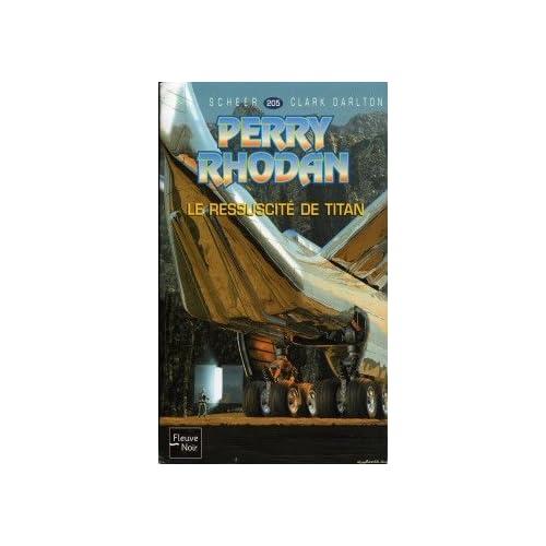 Les Ressuscités de Titan - Perry Rhodan - 205