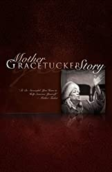 Mother Grace Tucker Story
