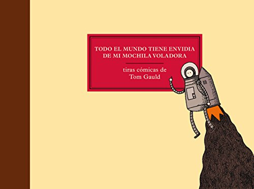 Todo El Mundo Tiene Envidia de Mi Mochila Voladora por Tom Gauld