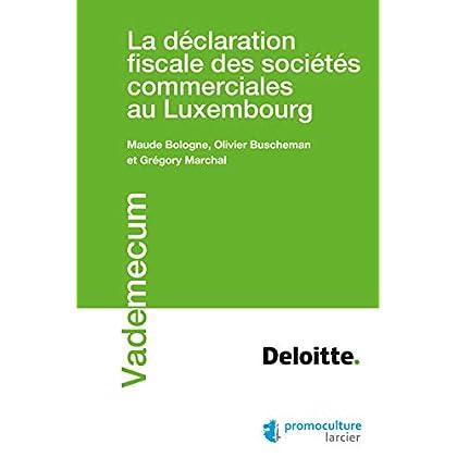 La déclaration fiscale des sociétés commerciales au Luxembourg (Vademecum)