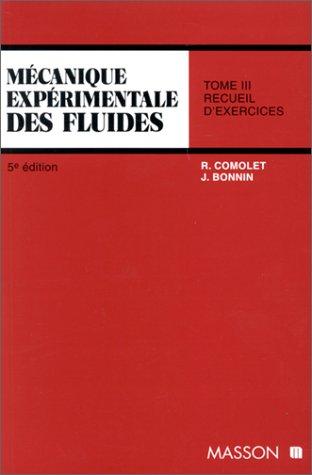Mécanique expérimentale des fluides, tome 3