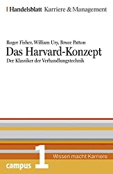 Das Harvard-Konzept. Der Klassiker der Verhandlungstechnik. Handelsblatt Karriere und Management Bd. 1