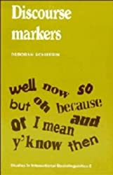 Discourse Markers (Studies in Interactional Sociolinguistics)