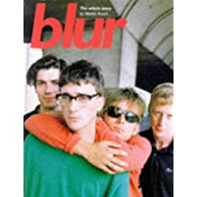Blur Complete: The Illustrated History: The Whole Story