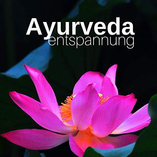 Ayurveda Entspannung CD: Meditationsmusik für Spirituelles Heilen