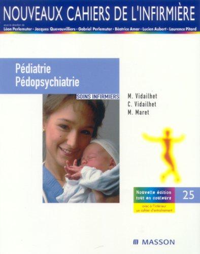 Pédiatrie / Pédopsychiatrie: Soins infirmiers par Colette Vidailhet, Michel Vidailhet, Marguerite Maret