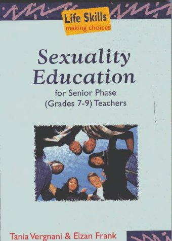 Sexual Education for Senior Phases: Gr 7 - 9: Teacher's Guide (Life Skills: Making Choices)