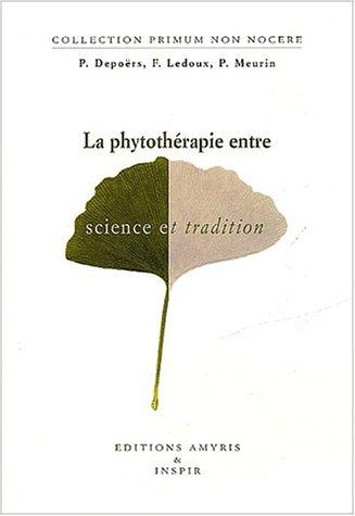 La phytothérapie entre science et tradition par Depoërs