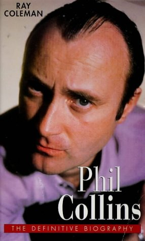 Phil Collins: The Definitive Biography...