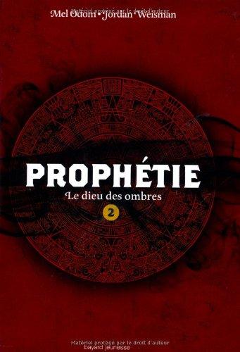 DIEU DES OMBRES (LE) - PROPHETIE - T2