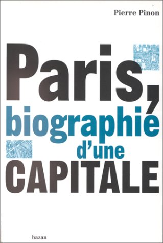 Paris, biographie d'une capitale