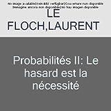 Probabilités II - Le hasard est la nécessité