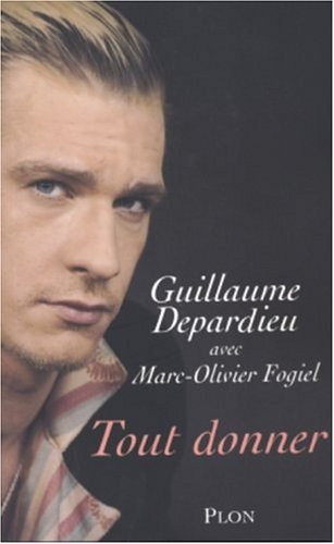 Tout donner par Guillaume Depardieu