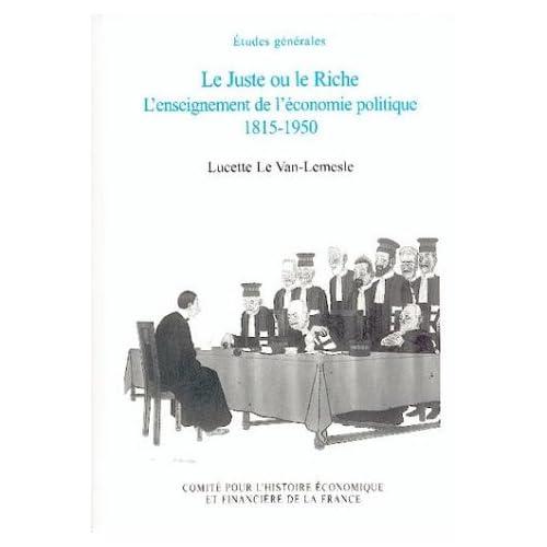 Le Juste ou le Riche : L'enseignement de l'économie politique 1815-1950