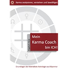 Mein Karma Coach bin ICH! (Grundlagen der MaHaBote-Astrologie aus Myanmar (Burma) 1)