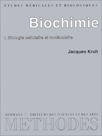 Biochimie, tome 1. Biologie cellulaire et moléculaire