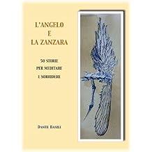 L'Angelo e la Zanzara: 50 storie per meditare e sorridere (Italian Edition)