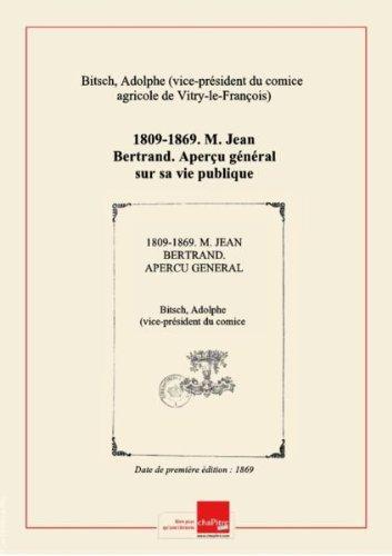 1809-1869. M. Jean Bertrand. Aperu gnral sur sa vie publique et prive. Ncrologie [dition 1869]