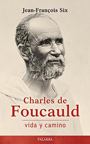 Charles de Foucauld, vida y camino (Testimonios)