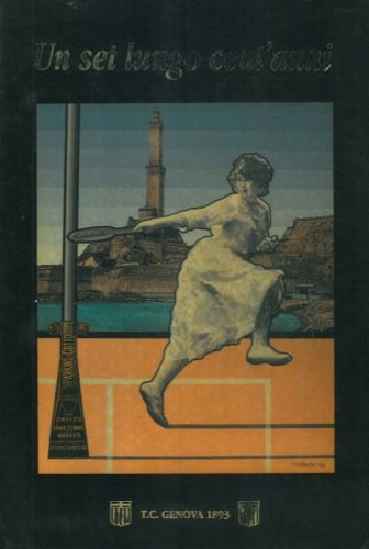 Un set lungo cent'anni. 1893-1993. Un secolo di vita del Tennis Club Genova 1893. Prefazione di Gianni Clerici.