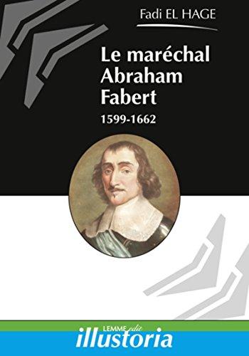 Le maréchal Abraham Fabert (1599-1662)