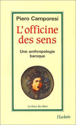 L'officine des sens : Une anthropologie baroque