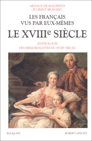 Les Français vus par eux-mêmes - Le XVIIIe siècle - Tome 2 (02)