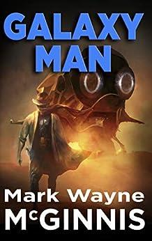 Galaxy Man (English Edition) de [McGinnis, Mark Wayne]