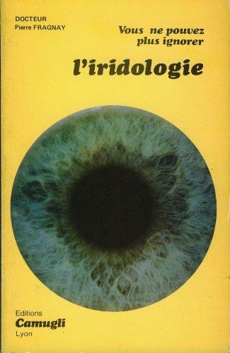 vous-ne-pouvez-plus-ignorer-l-39-iridologie-en-medecine-interne