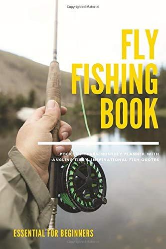 Mini Essentials Kit (Fly Fishing Book Pocket 2 Years Monthly Planner With Angling Tips & Inspirational Fish Quotes: Small Mini Undated Guided Journal; Essential Things To ... Book To Record Weather, Insects And Knots)