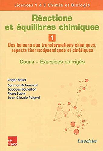 Réactions et équilibres chimiques : Tome 1, Des liaisons aux transformations chimiques, aspects thermodynamiques et cinétiques