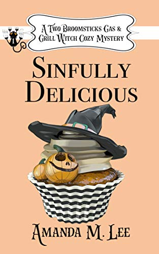 Sinfully Delicious (A Two Broomsticks Gas & Grill Witch Cozy Mystery Book 1) (English Edition)