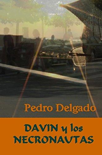DAVIN Y LOS NECRONAUTAS por Pedro Delgado