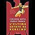 L'ultima estate di Berlino: Un'Olimpiade passata alla Storia. Un romanzo di sport, passione e ferocia.