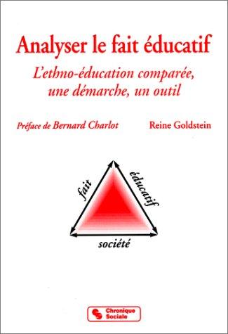 ANALYSER LE FAIT EDUCATIF. Ethno-éducation comparée, une démarche, un outil