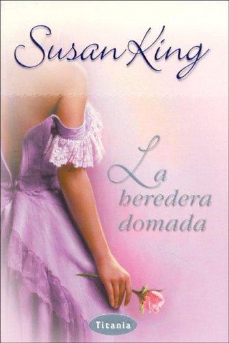 La heredera domada (Titania romántica-histórica)