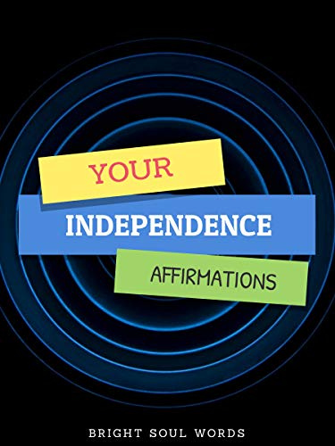 Your Independence Affirmations (English Edition)