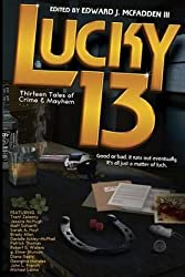 [(Lucky 13 : Thirteen Tales of Crime & Mayhem)] [By (author) Michael Laimo ] published on (May, 2014)