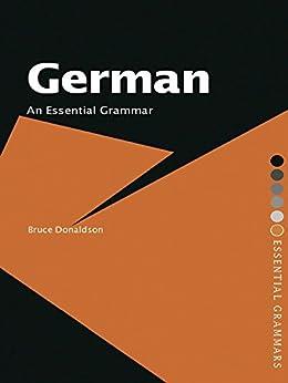 German: An Essential Grammar par [Donaldson, Bruce]